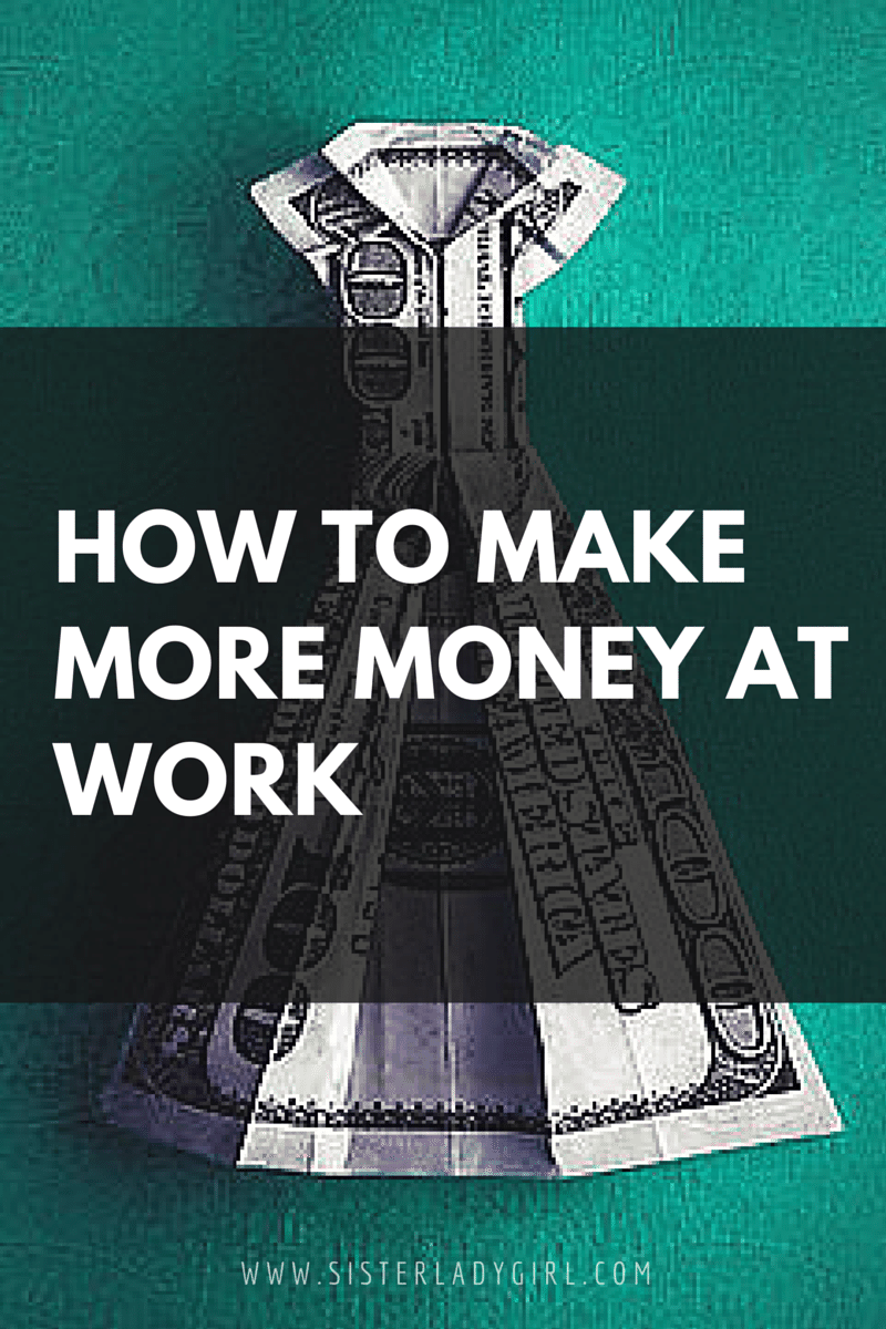 How to make more money at work